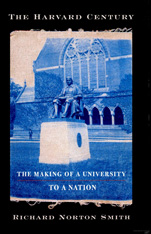 Cover: The Harvard Century: The Making of a University to a Nation