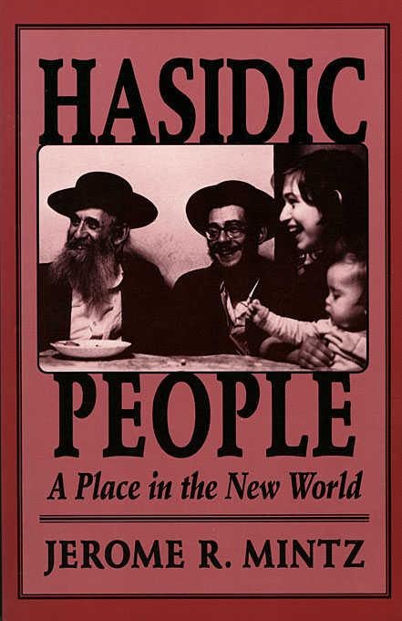 Cover: Hasidic People: A Place in the New World, from Harvard University Press