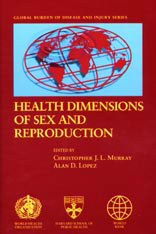 Cover: Health Dimensions of Sex and Reproduction: The Global Burden of Sexually Transmitted Diseases, HIV, Maternal Conditions, Perinatal Disorders, and Congenital Anomalies