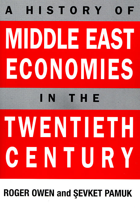 Cover: A History of Middle East Economies in the Twentieth Century, from Harvard University Press