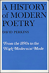 Cover: A History of Modern Poetry, Volume I: From the 1890s to the High Modernist Mode in PAPERBACK