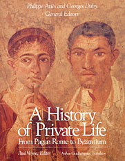 Cover: A History of Private Life, Volume I: From Pagan Rome to Byzantium in PAPERBACK