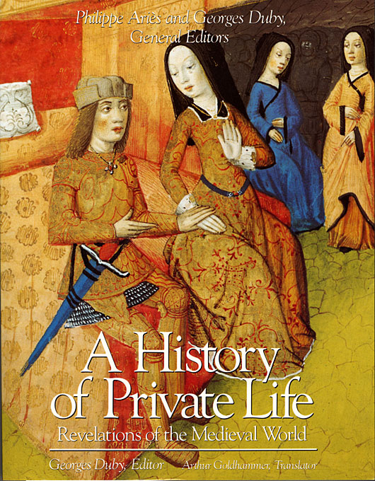 Cover: A History of Private Life, Volume II: Revelations of the Medieval World, from Harvard University Press