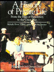 Cover: A History of Private Life, Volume IV: From the Fires of Revolution to the Great War in PAPERBACK