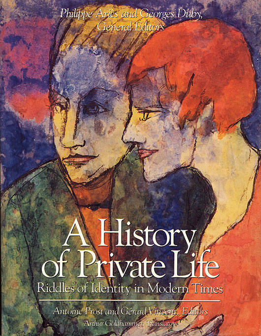 Cover: A History of Private Life, Volume V: Riddles of Identity in Modern Times, from Harvard University Press