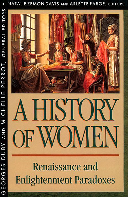 Cover: History of Women in the West, Volume III: Renaissance and the Enlightenment Paradoxes, from Harvard University Press