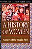 Cover: History of Women in the West, Volume II: Silences of the Middle Ages