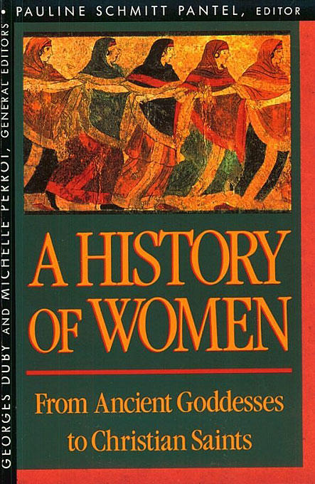 Cover: History of Women in the West, Volume I: From Ancient Goddesses to Christian Saints, from Harvard University Press