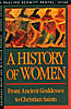 Cover: History of Women in the West, Volume I: From Ancient Goddesses to Christian Saints