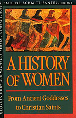 Cover: History of Women in the West, Volume I: From Ancient Goddesses to Christian Saints in PAPERBACK