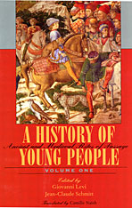 Cover: A History of Young People in the West, Volume I: Ancient and Medieval Rites of Passage in PAPERBACK