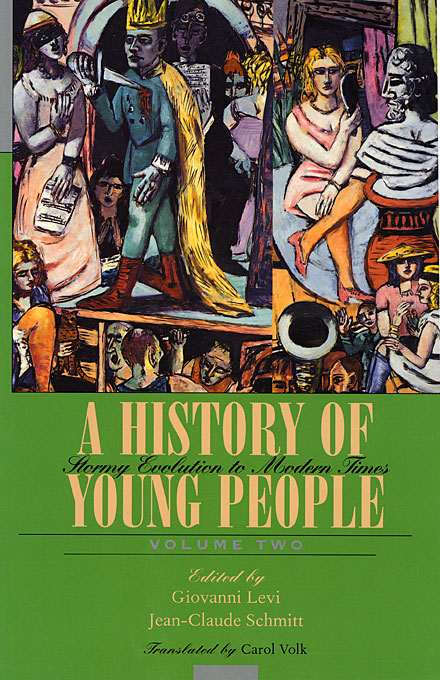 Cover: A History of Young People in the West, Volume II: Stormy Evolution to Modern Times, from Harvard University Press