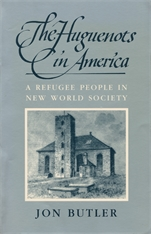 Cover: The Huguenots in America: A Refugee People in New World Society
