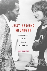 Cover: Just around Midnight: Rock and Roll and the Racial Imagination, by Jack Hamilton, from Harvard University Press