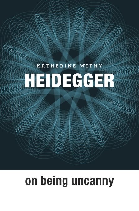 Cover: Heidegger on Being Uncanny, from Harvard University Press