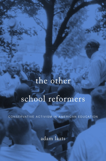 Cover: The Other School Reformers: Conservative Activism in American Education, from Harvard University Press