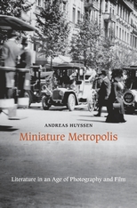 Cover: Miniature Metropolis: Literature in an Age of Photography and Film