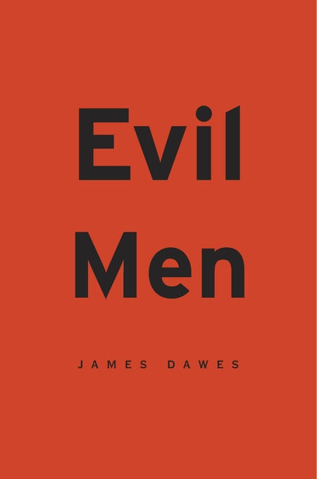 Cover: Evil Men, from Harvard University Press