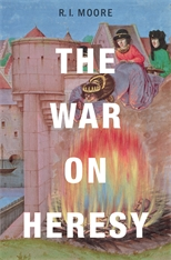 Cover: The War on Heresy, by R.I. Moore, from Harvard University Press