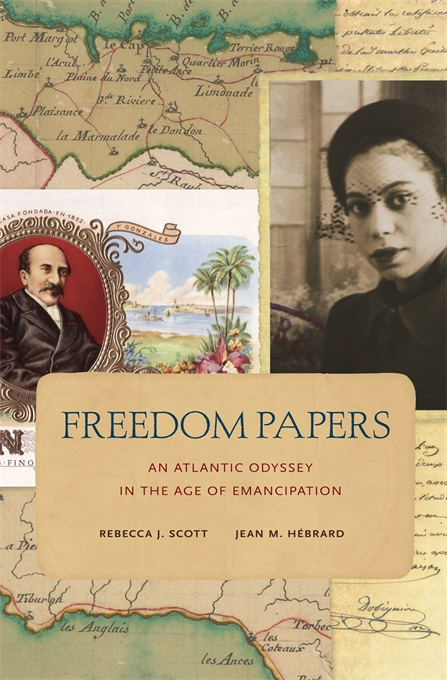 Cover: Freedom Papers: An Atlantic Odyssey in the Age of Emancipation, from Harvard University Press