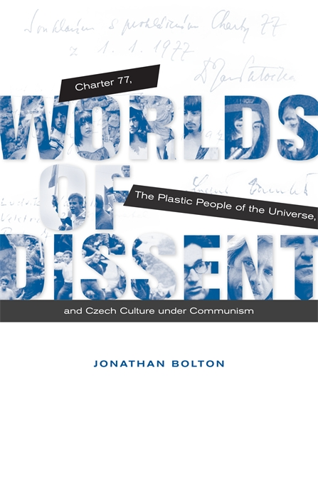 Cover: Worlds of Dissent: Charter 77, The Plastic People of the Universe, and Czech Culture under Communism, from Harvard University Press