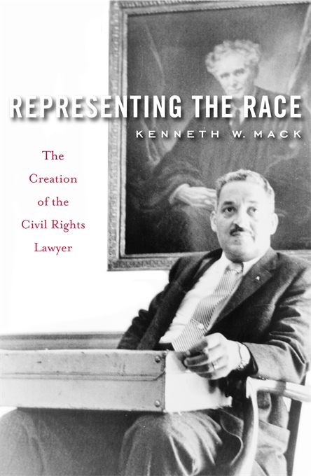 Cover: Representing the Race: The Creation of the Civil Rights Lawyer, from Harvard University Press