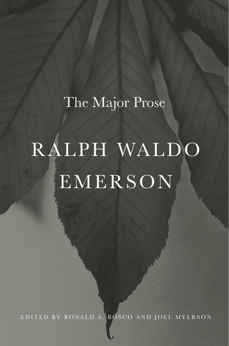 Cover: Ralph Waldo Emerson: The Major Prose, from Harvard University Press