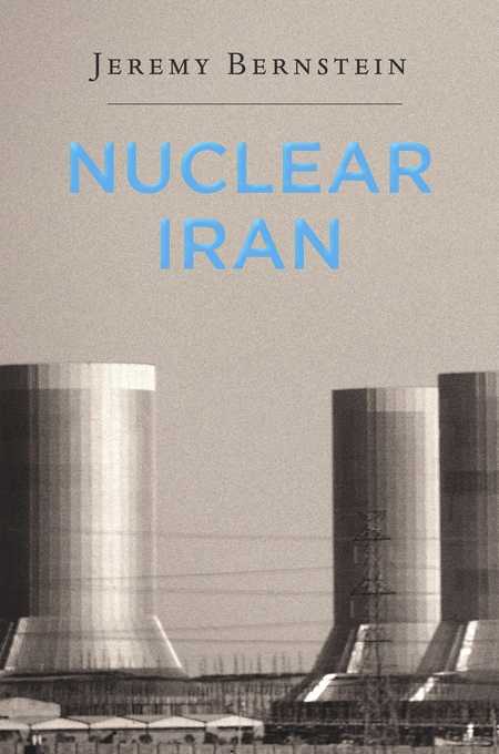 Cover: Nuclear Iran, from Harvard University Press