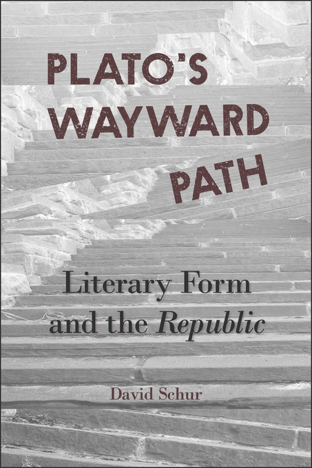 Cover: Plato's Wayward Path: Literary Form and the <i>Republic </i>, from Harvard University Press