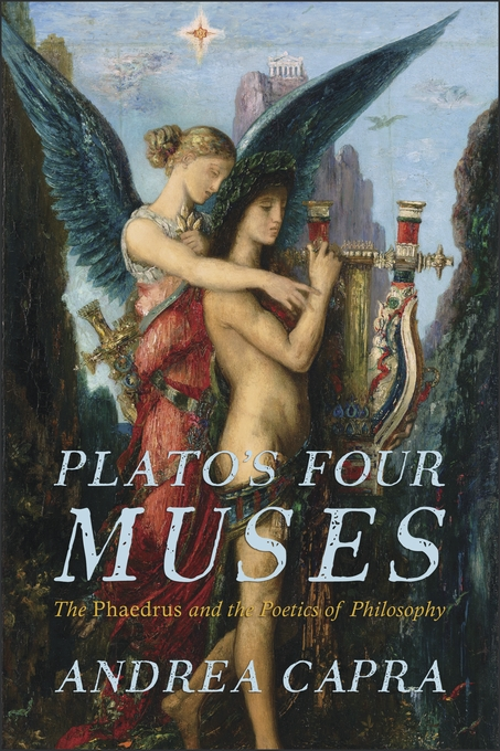 Cover: Plato's Four Muses: The <i>Phaedrus</i> and the Poetics of Philosophy, from Harvard University Press