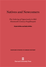 Cover: Natives and Newcomers: The Ordering of Opportunity in Mid-Nineteenth-Century Poughkeepsie