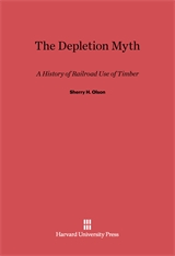 Cover: The Depletion Myth: A History of Railroad Use of Timber