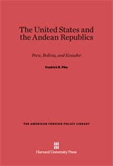 Cover: The United States and the Andean Republics: Peru, Bolivia, and Ecuador