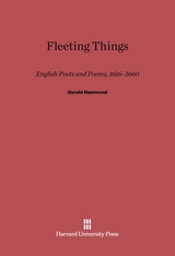 Cover: Fleeting Things: English Poets and Poems, 1616–1660