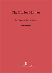 Cover: The Hidden Holmes: His Theory of Torts in History