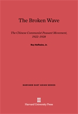 Cover: The Broken Wave: The Chinese Communist Peasant Movement, 1922-1928
