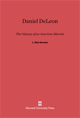 Cover: Daniel DeLeon: The Odyssey of an American Marxist