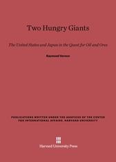 Cover: Two Hungry Giants: The United States and Japan in the Quest for Oil and Ores