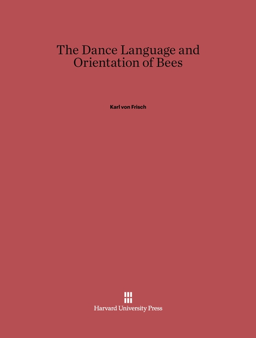 Cover: The Dance Language and Orientation of Bees, from Harvard University Press