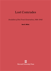 Cover: Lost Comrades: Socialists of the Front Generation, 1918-1945