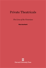 Cover: Private Theatricals: The Lives of the Victorians