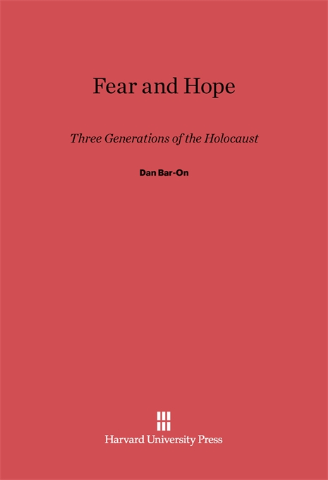 Cover: Fear and Hope: Three Generations of the Holocaust, from Harvard University Press