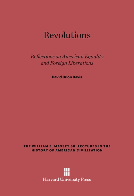 Cover: Revolutions: Reflections on American Equality and Foreign Liberations, from Harvard University Press