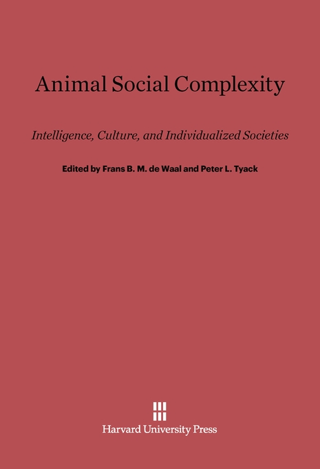 Cover: Animal Social Complexity: Intelligence, Culture, and Individualized Societies, from Harvard University Press