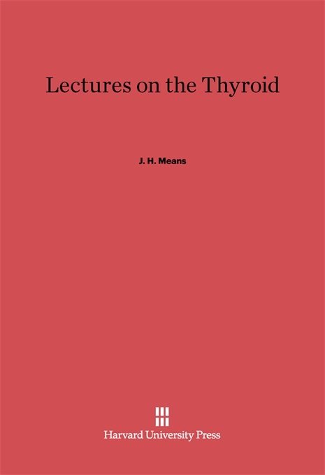 Cover: Lectures on the Thyroid, from Harvard University Press