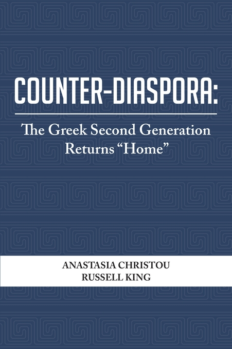 "Cover: Counter-Diaspora: The Greek Second Generation Returns ""Home"", from Harvard University Press"