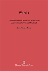 Cover: Ward 4: The Mallinckrodt Research Ward of the Massachusetts General Hospital