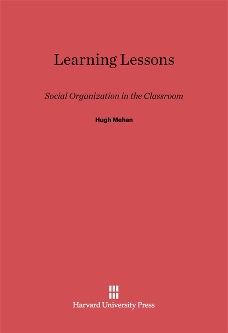 Cover: Learning Lessons: Social Organization in the Classroom, from Harvard University Press