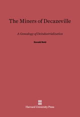 Cover: The Miners of Decazeville: A Genealogy of Deindustrialization
