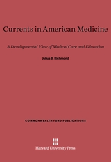 Cover: Currents in American Medicine: A Developmental View of Medical Care and Education